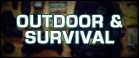 Outdoor and Survival